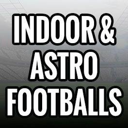 INDOOR & ASTRO FOOTBALLS